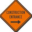 Construction Entrance Right Arrow Sign