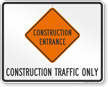 Construction Traffic Only Construction Entrance Sign