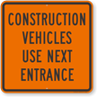 Construction Vehicles Use Next Entrance Sign