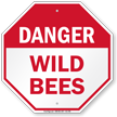 Danger Wild Bees Sign
