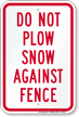 Do Not Plow Snow Against Fence Sign