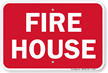 Fire House Fire and Emergency Sign