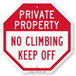 Private Property No Climbing, Keep Off Sign