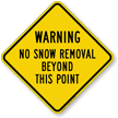 No Snow Removal Beyond Diamond-shaped Warning Sign