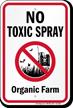 No Toxic Spray Organic Farm Sign