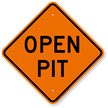 Open Pit Construction Safety Sign