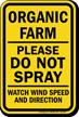 Organic Farm Please Do Not Spray Sign