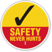 Safety Never Hurts Circular Slogan Sign