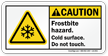 Caution, Frostbite Hazard, Do Not Touch Label