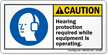 Hearing Protection Required While Equipment Operating Label