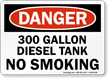 300 Gallon Diesel Tank No Smoking Danger Sign