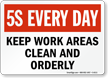 Keep Work Area Clean Orderly 5S Sign