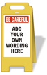 FloorBoss XL™ Custom Be Careful Floor Stand Sign
