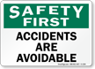 Accidents Are Avoidable Safety First Sign