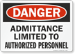 Danger Admittance Limited Authorized Personnel Sign