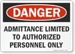 Danger Admittance Limited Authorized Personnel Only Sign