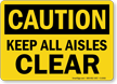 Caution: Keep All Aisles Clear