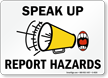 Speak Up Report Hazards Sign