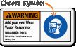 Add your Wear Vapor Respirator message Sign