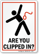 Are You Clipped Safety Sign