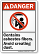 Contain Asbestos Fibers, Avoid Creating Dust Danger Sign