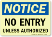 Notice: No Entry Unless Authorized Sign
