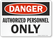 Danger Authorized Personnel Sign