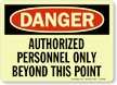 Danger: Authorized Personnel Only Sign