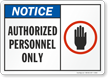 Notice Authorized Personnel Only Sign
