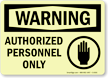 Warning: Authorized Personnel Only Sign (hand graphic)
