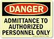 Danger Admittance Authorized Personnel Sign