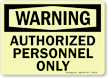 Warning: Authorized Personnel Only
