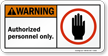 Warning (ANSI): Authorized personnel Only Sign