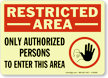 Restricted Area Sign: Only Authorized Persons Enter