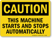 Caution Machine Starts Stops Automatically Sign