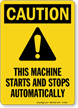 Caution: Machine Starts and Stops Automatically Sign