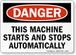 Danger Machine Starts Stops Automatically Sign