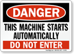 Danger: Starts Automatically Do Not Enter Sign