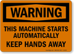 Caution Equipment Automatically Start Sign