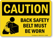 Back Safety Belt Must Be Worn Sign