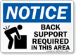 Back Support Required Notice Sign