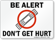 Be Alert Don't Get Hurt (graphic) Sign
