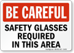 Be Careful Glasses Required Sign
