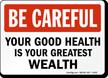 Be Careful Good Health Sign