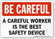 Be Careful Careful Worker Best Device Sign