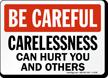 Be Careful Carelessness Can Hurt You Sign