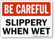 Be Careful Slippery Sign