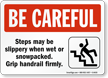 Be Careful Steps Slippery Sign