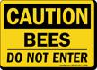 OSHA Bees Do Not Enter Caution Sign