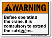 Before Operating Compulsory To Extend The Outriggers Sign